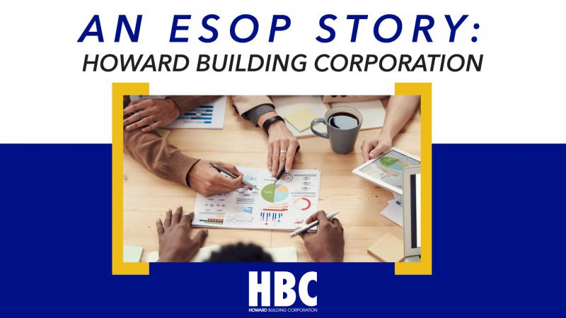 An ESOP Story: Howard Building Corporation